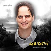 Play & Download Habitation by Pablo Perez | Napster