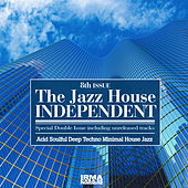 The Jazz House Independent, Vol. 8 (Acid Soulful Deep Techno Minimal House Jazz) by Various Artists