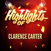 Play & Download Highlights of Clarence Carter by Clarence Carter | Napster