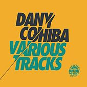 Play & Download Various Tracks by Dany Cohiba | Napster