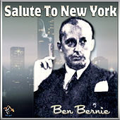 Salute To New York by Ben Bernie