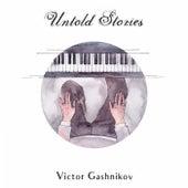 Untold Stories by Victor Gashnikov