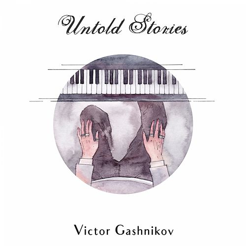 Untold Stories by Victor Gashnikov