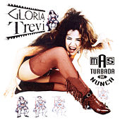 Play & Download Mas Turbada Que Nunca by Gloria Trevi | Napster