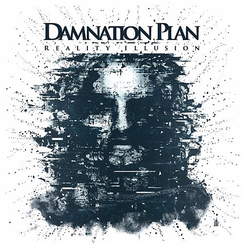 Play & Download Reality Illusion by Damnation Plan | Napster