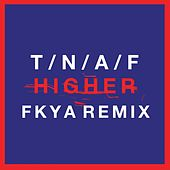 Higher (FKYA Remix) by The Naked And Famous