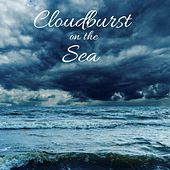 Cloudburst on the Sea by Nature Sounds