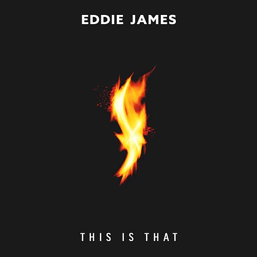 Play & Download This Is That (feat. Dante Bowe & Michelle Danae) by Eddie James | Napster