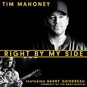 Right by My Side (feat. Barry Goudreau) by Tim Mahoney