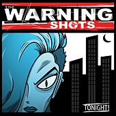 Play & Download Tonight! by The Warning Shots | Napster