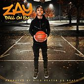 Play & Download Ball on Em by ZAY | Napster