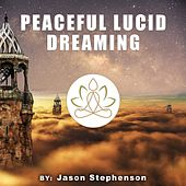 Play & Download Peaceful Lucid Dreaming by Jason Stephenson | Napster