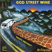 Who's Driving (2013 Remaster) [Live] by God Street Wine
