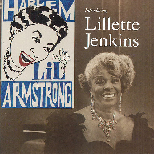 The Music Of Lil Hardin Armstrong by Lillette Jenkins