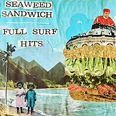 Play & Download Full Surf Hits by Seaweed Sandwich | Napster