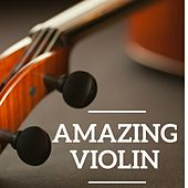 Play & Download Amazing Violin by Various Artists | Napster