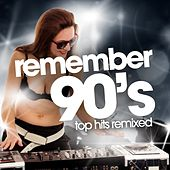 Play & Download Remember 90's - Top Hits Remixed by Various Artists | Napster