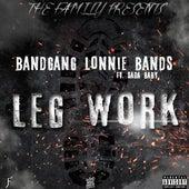 Play & Download Leg Work (feat. Sada Baby) by Bandgang Lonnie Bands | Napster
