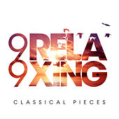 Play & Download 99 Relaxing Classical Pieces by Various Artists | Napster