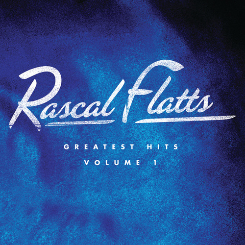 Play & Download Greatest Hits Volume 1 by Rascal Flatts | Napster