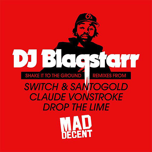 Shake It to the Ground by DJ Blaqstarr