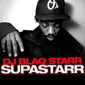 Play & Download Supastarr - EP by DJ Blaqstarr | Napster