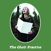 The Choir Practice by The Choir Practice