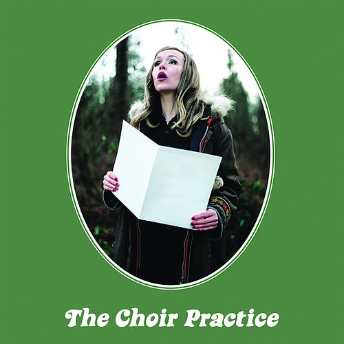 Play & Download The Choir Practice by The Choir Practice | Napster