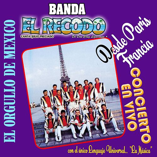 Play & Download Desde Paris Francia Concierto (En Vivo) by Banda El Recodo | Napster