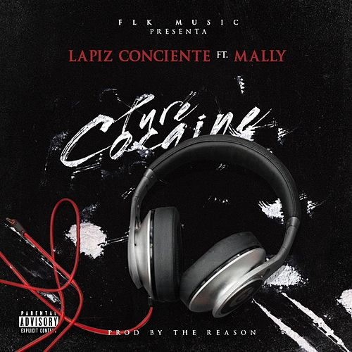 Pure Cocaine (feat. Mally) de Lapiz Conciente