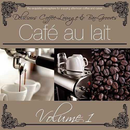 Cafè au lait Vol. 1 by Various Artists
