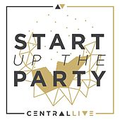Start up the Party by Central Live