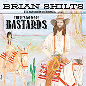 Play & Download There's No More Bastards by Brian Shilts | Napster