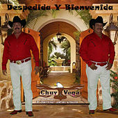 Play & Download Despedida y Bienvenida by Chuy Vega | Napster