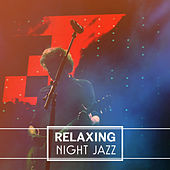Play & Download Relaxing Night Jazz – Smooth Jazz Music, Piano Bar, Relaxing Note, Easy Listening, Stress Relief by Soft Jazz | Napster
