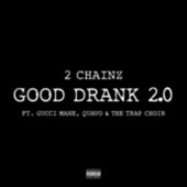 Good Drank 2.0 by 2 Chainz