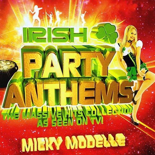 Irish Party Anthems von Micky Modelle