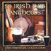 50 Irish Pub Anthems by Various Artists