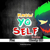 Know Yo Self Riddim by Various Artists