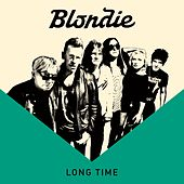 Long Time by Blondie
