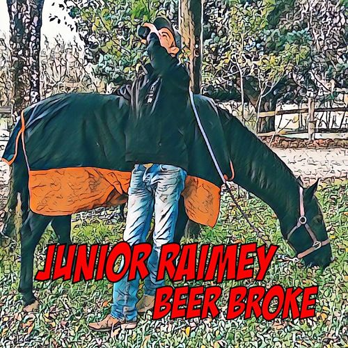 Play & Download Beer Broke by Junior Raimey | Napster