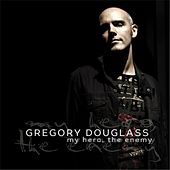 Play & Download My Hero, The Enemy by Gregory Douglass | Napster