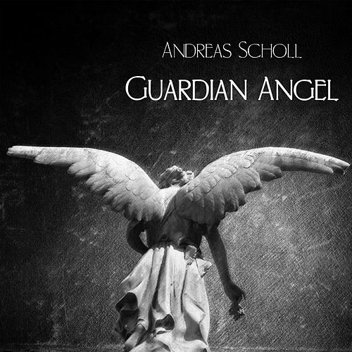 Play & Download Guardian Angel by Andreas Scholl | Napster