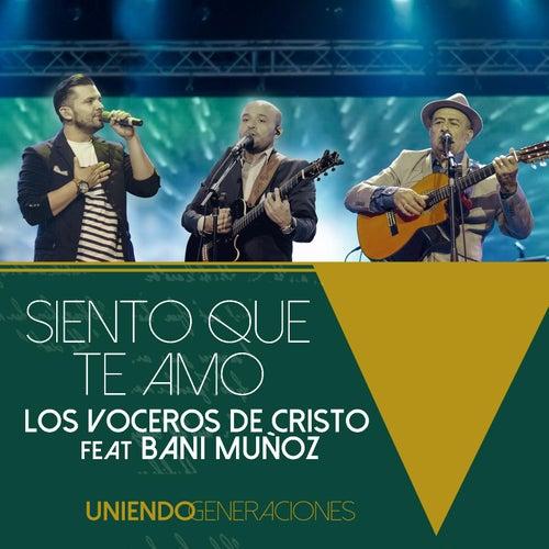 Siento Que Te Amo (feat. Bani Muñoz) by Los Voceros de Cristo