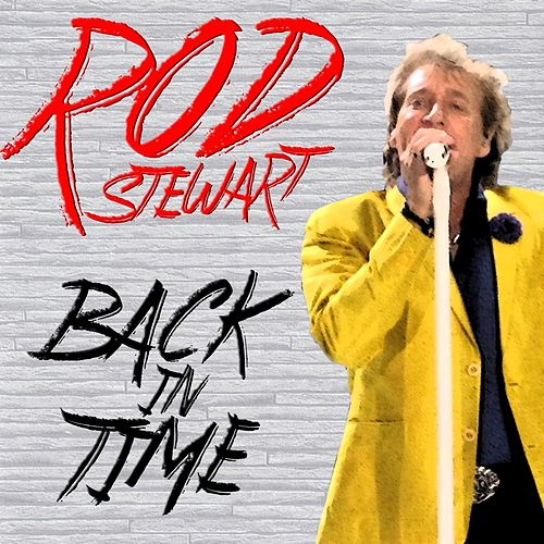 Back In Time by Rod Stewart