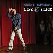 Play & Download Life on Stage by Greg Fitzsimmons | Napster