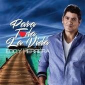 Play & Download Para Toda la Vida by Eddy Herrera | Napster