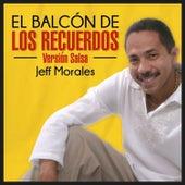 Play & Download El Balcón de los Recuerdos (Salsa) by Jeff Morales | Napster