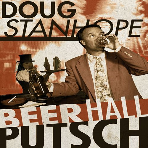 Play & Download Beer Hall Putsch by Doug Stanhope | Napster