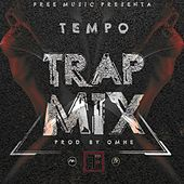 Trap Mix by Tempo